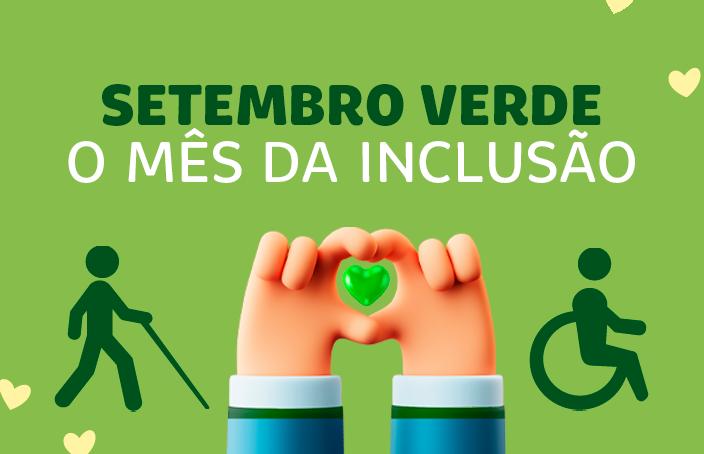 Setembro Verde: o mês da inclusão