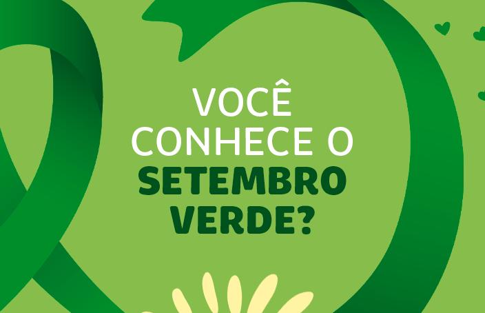 Você conhece o Setembro Verde?
